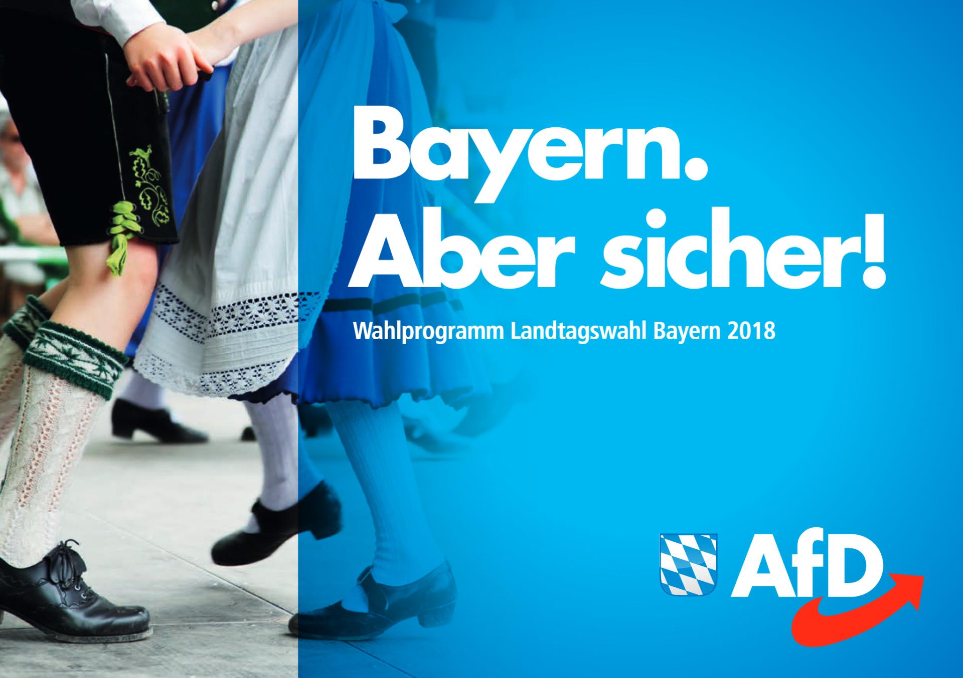 La Bavière. Mais sûre! Programme électoral pour les élections pour le Parlement de Bavière 2018.