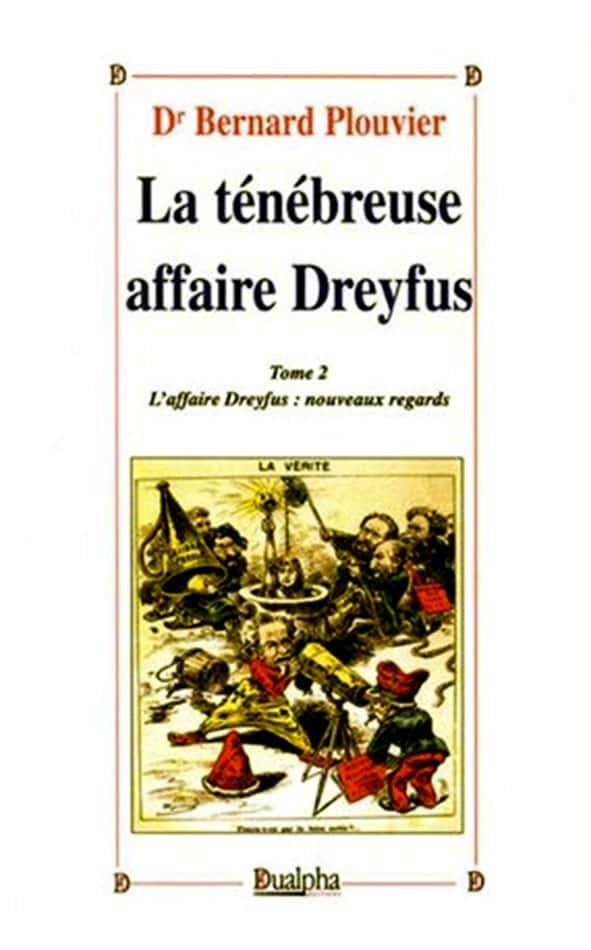 La ténébreuse affaire Dreyfus. Anticatholicisme et antijudaÏsme (Tome 2), Ed. Dualpha.