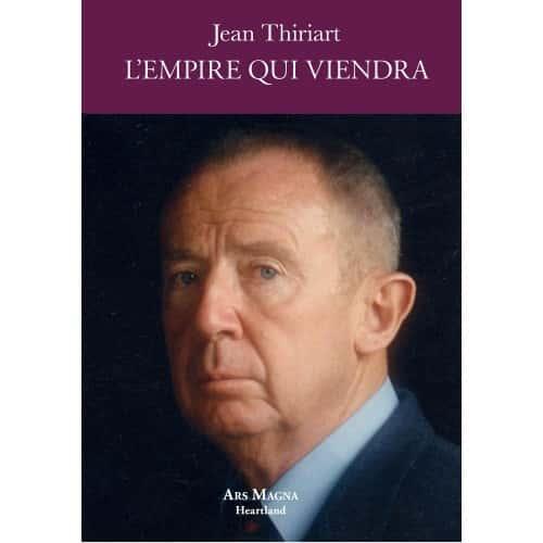 Jean Thiriart, L'Empire qui viendra (Ars Magna).