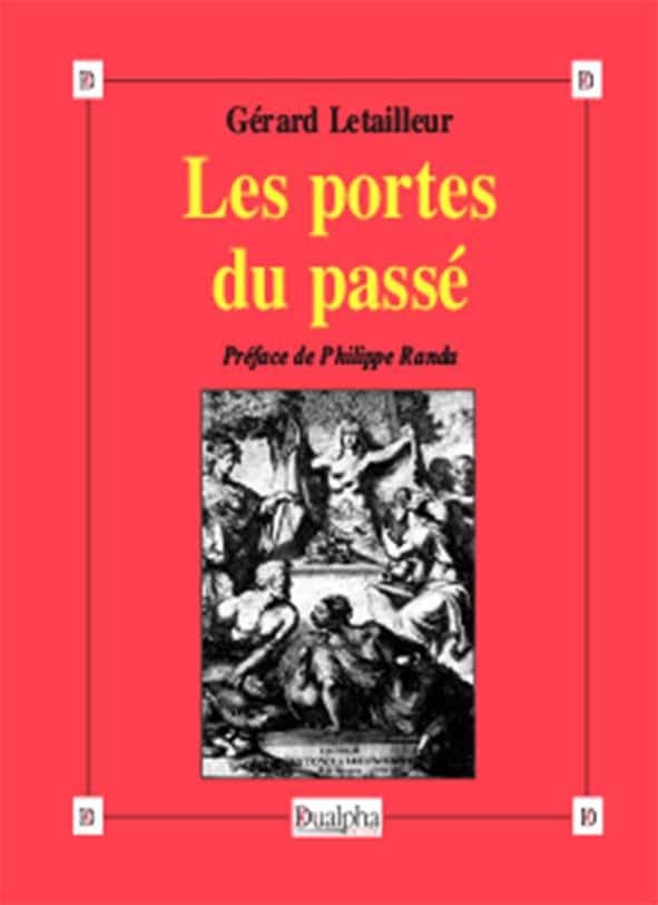 Les portes du passé, Gérard Letailleur, Préface de Philippe Randa, éditions Dualpha.