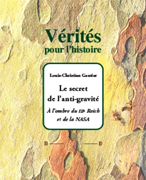 Louis-Christian Gautier, Le secret de l'anti-gravité. À l'ombre du IIIe Reich et de la Nasa (éditions Dualpha).