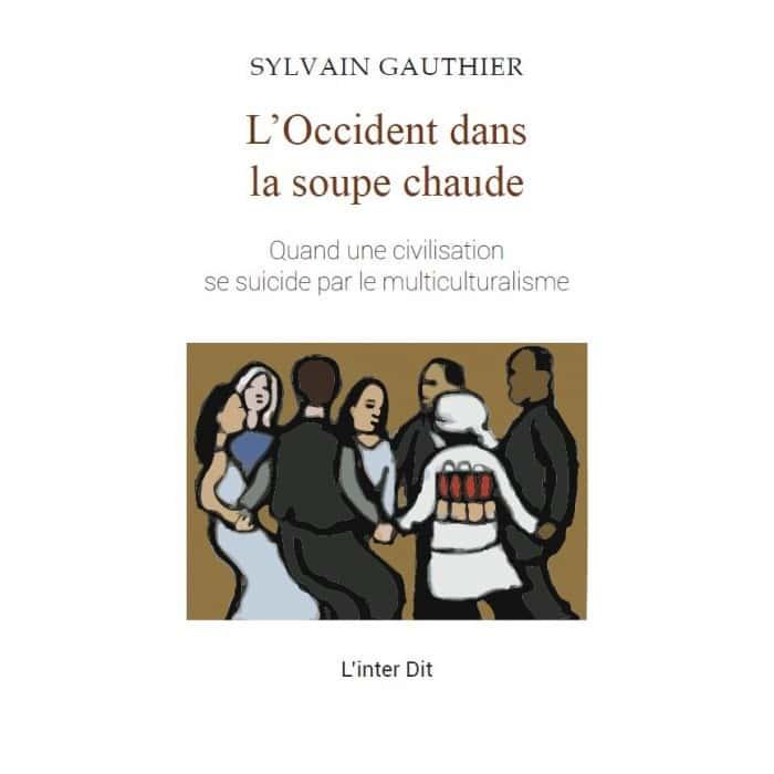 L'Occident dans la soupe chaude – Sylvain Gauthier (L'Inter Dit).
