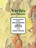 Aspects véritables de la rébellion algérienne, Jean-Pierre Rondeau (présente), Éd. Dualpha.