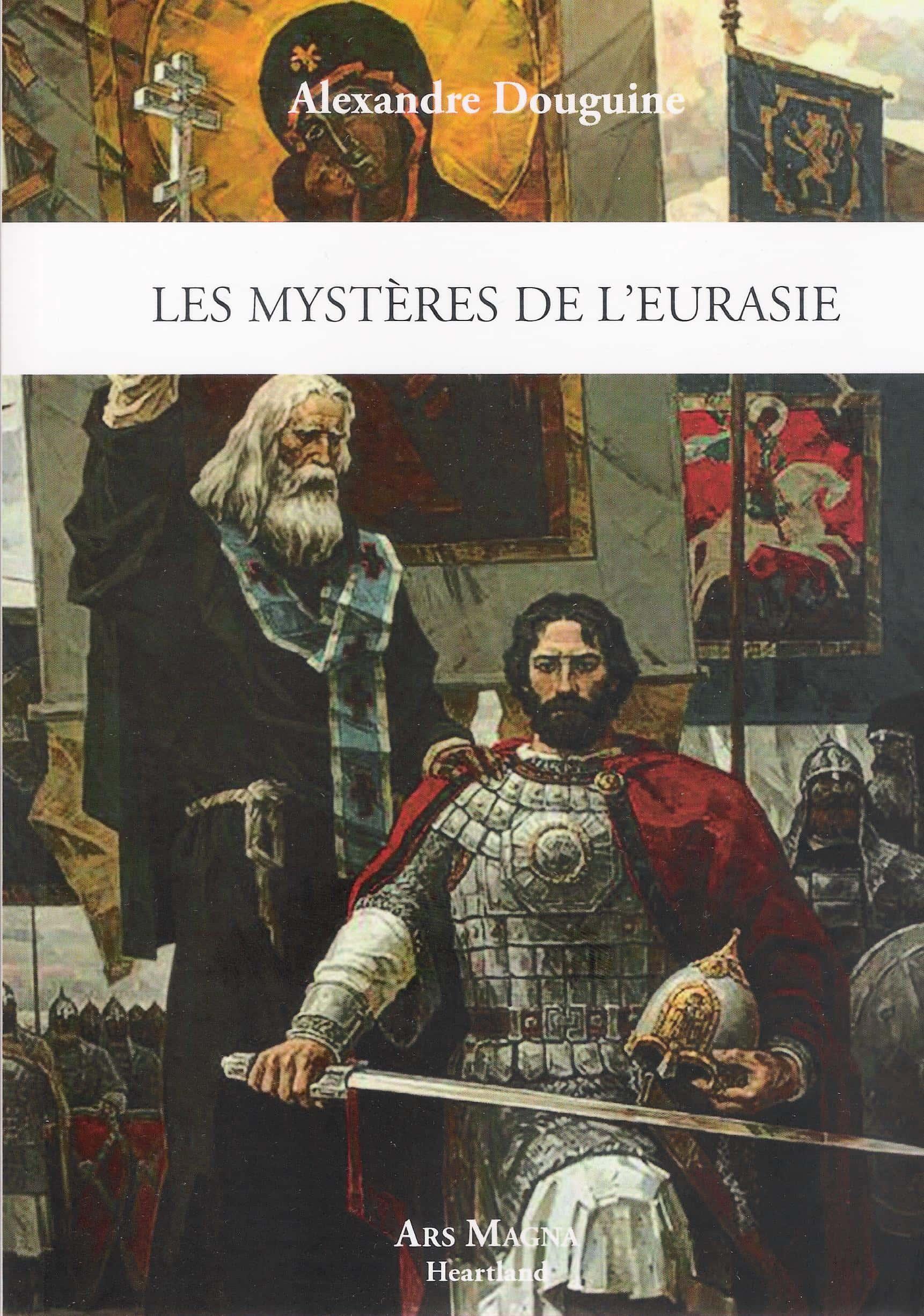 Les mystères de l'Eurasie d'Alexandre Douguine (Ars magna).