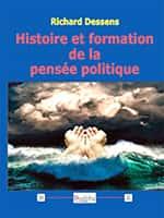 Histoire et formation de la pensée politique, Richard Dessens, Éd. Dualpha.