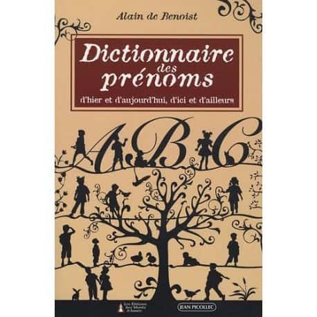"""Conseillons à tous de lire le """"Dictionnaire des prénoms"""" d'Alain de Benoist aux Editions Picollec : pour savoir de quoi l'on parle…"""
