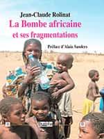 Jean-Caude Rolinat, La Bombe africaine et ses fragmentations (éditions Dualpha).