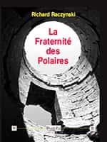 La Fraternité des Polaires (éditions Dualpha).