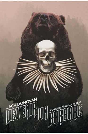 Devenir un barbare, Jack Donovan (Retour aux sources).