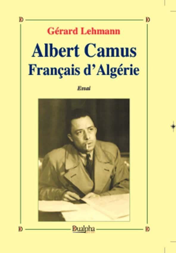"""""""Albert Camus Français d'Algérie"""", Gérard Lehmann, Éditions Dualpha,"""