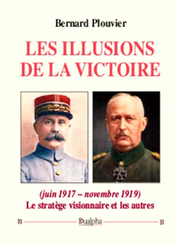 Les illusions de la victoire (juin 1917 – novembre 1919).