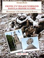 Croth,un village normand dans la Grande Guerre de Georges Briche (Club du livre national).