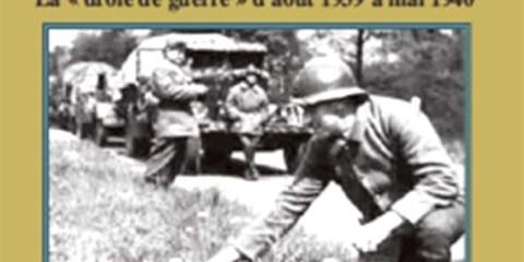 De l'orage à la débâcle. La « drôle de guerre » d'août 1939 à mai 1940 d'Alain Laubreaux, collection « Documents pour l'Histoire »,.