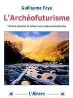 L'Archéofuturisme de Guillaume Faye (Éd. L'Æncre).