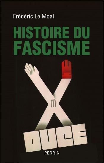 Histoire du fascisme par Frédéric Le Moal (Éd. Perrin).
