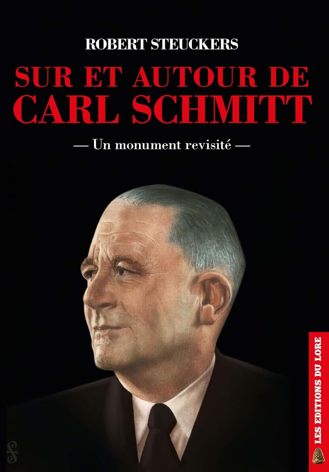 """""""Sur et autour de Carl Schmitt"""" de Robert Steuckers (Éd. du Lore)."""