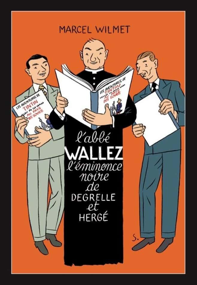 L'abbé Wallez, l'éminence noire de Degrelle et Hergé.