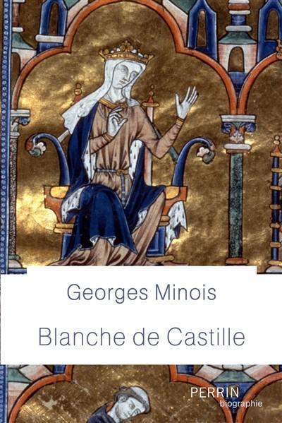Blanche de Castille par Georges Minois (Éd. Perrin)