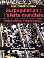 Surpopulation : l'alerte mondiale de Jean-Michel Hermans, Éditions Dualpha.