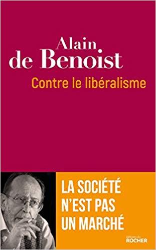 Alain de Benoist, Contre le libéralisme (Le Rocher)