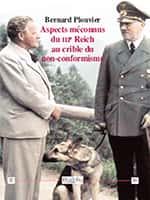 Aspects méconnus du IIIe Reich au crible du non-conformisme de Bernard Plouvier, éditions Dualpha.