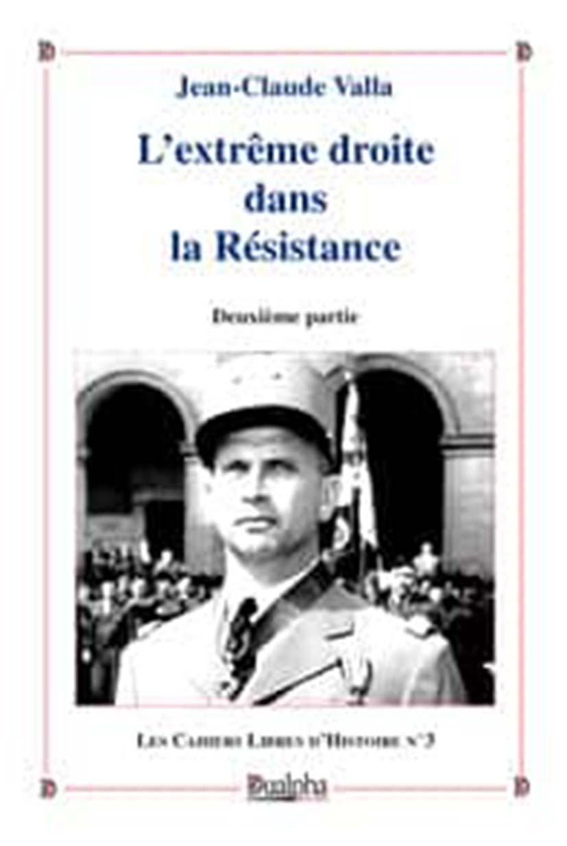 L'extrême droite droite dans la résistance – tome 2, éditions Dualpha.