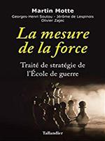 La mesure de la force par Motte, Soutou, Lespinois, Zajec (Tallandier).