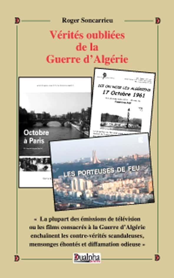 Vérités oubliées de la Guerre d'Algérie de Roger Soncarrieu, éditions Dualpha