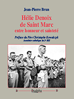 Hélie Denoix de Saint Marc, entre honneur et sainteté,  Jean-Pierre Brun (éditions Dualpha).