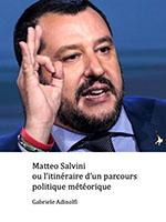 Matteo Salvini ou l'itinéraire d'un parcours politique météorique, Gabriele Adinolfi, Éditions Synthèse.