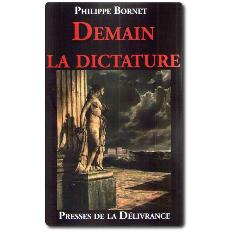 Demain la dictature, Philippe Bornet (Presses de la Délivrance).