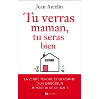 Tu verras maman, tu seras bien, Jean Arcelin (Éd. XO)