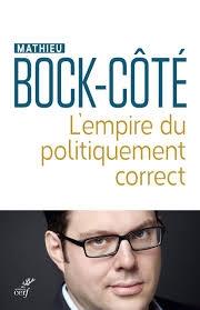 L'empire du politiquement correct, Mathieu Bock-Coté (Les éditions du Cerf).
