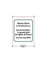 Loi sur la laïcité : La grande pitié des églises de France, Maurice Barrès (Éd. Dualpha).