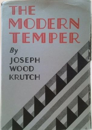The modern temper. A study and a confession Joseph Wood Krutch
