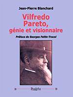 Vilfredo Pareto de Jean-Pierre Blanchard, Éd. Dualpha.