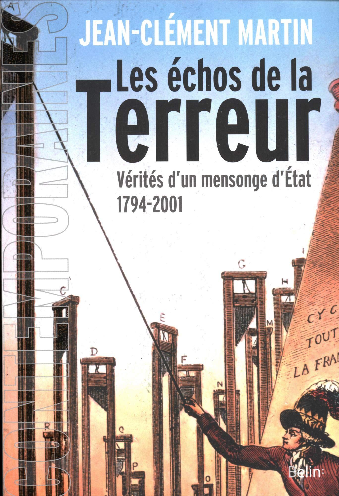 Les échos de la Terreur : Vérités d'un mensonge d'Etat (1794-2001) - Jean-Clément Martin (Belin).