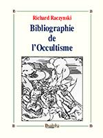 Bibliographie de l'Occultisme, Richard Raczynski, Éditions Dualpha.