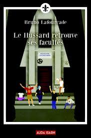Le Hussard retrouve ses facultés, Bruno Lafourcade, Auda Isarn, collection «Le Lys Noir).