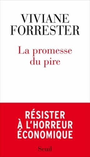 iviane Forester publiait L'horreur économique (Seuil).