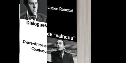 """Dialogues de """"vaincus"""", Lucien Rebatet, Pierre-Antoine Cousteau, éditions Omnia Veritas, 332 pages, 25 euros."""