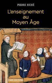 L'enseignement au Moyen Âge, Pierre Riché (CNRS Éditions).