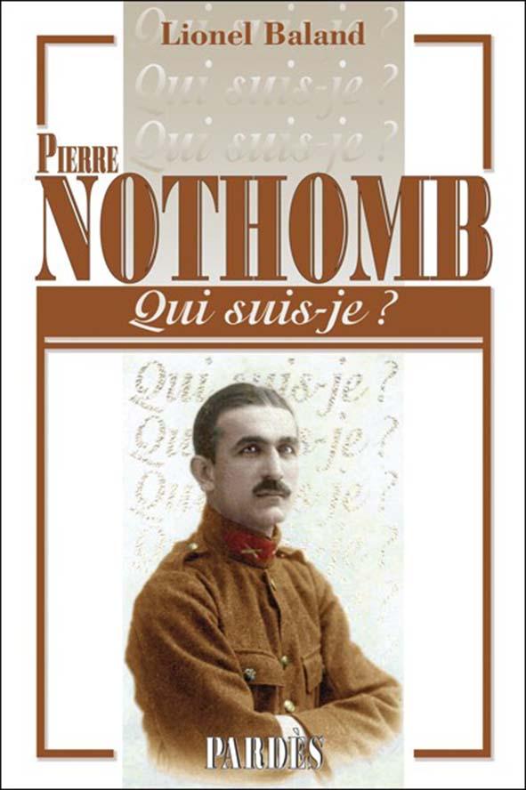 Baland Lionel, Pierre Nothomb, Col. Qui suis-je ?, Pardès, 2019.