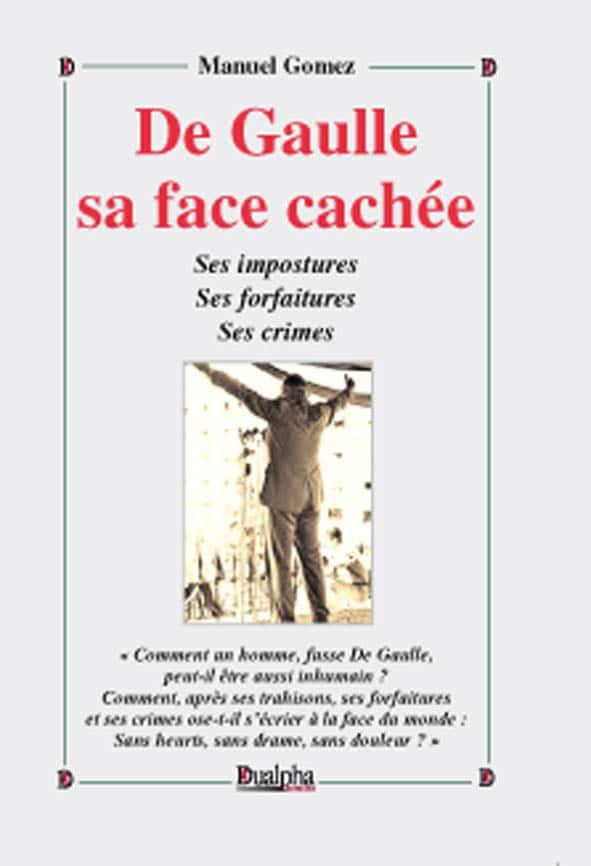 De Gaulle sa face cachée, Manuel Gomez (Éditions Dualpha).