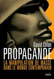 Propagande, David Colon (Belin).