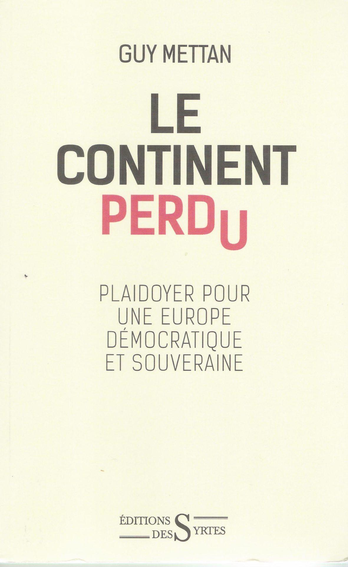 Le continent perdu. Plaidoyer pour une Europe démocratique et souveraine, Guy Mettan (les Éditions des Syrtes).
