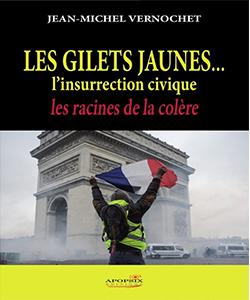Les gilets jaunes, l'insurrection civique, Jean-Michel Vernochet, Éditions Apopsix,