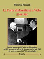Le Corps diplomatique à Vichy (1940-1944), de Maurice Sarazin (Dualpha).