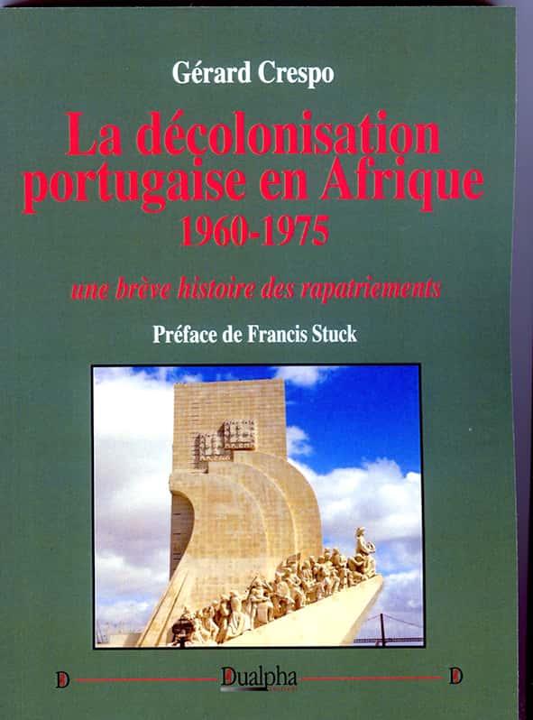 La décolonisation portugaise en Afrique, Gérard Crespo (Dualpha).