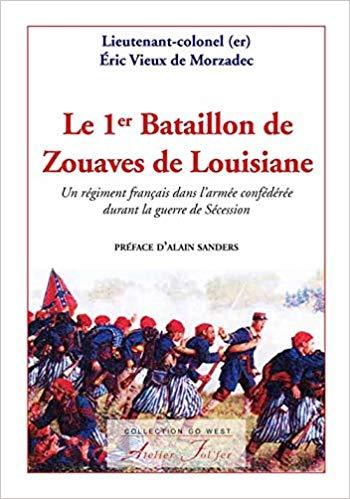 Le 1er Bataillon de Zouaves de Louisiane, Éric Vieux de Morzadec (Atelier Fol'fer).
